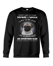 I Don'T Like To Think Before I Speak Pug Crewneck Sweatshirt thumbnail