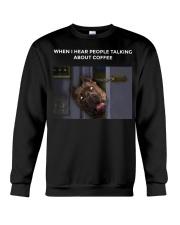When I Hear People Talking About Pitbull Coffee Crewneck Sweatshirt thumbnail