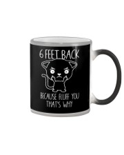6 Feet Back Because Fluff You That'S Why Cat Color Changing Mug thumbnail