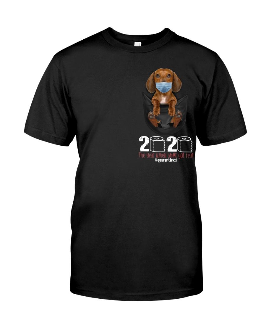 The year When Sh t Got Real Quarantined Dachshund Classic T-Shirt