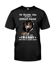 I'm telling you i'm not a great dane Classic T-Shirt front
