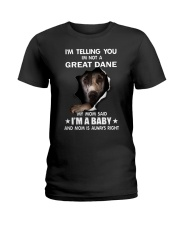 I'm telling you i'm not a great dane Ladies T-Shirt tile