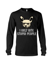I Only Bite Stupid People Chihuahua2 Long Sleeve Tee thumbnail
