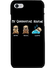 My Quarantine Routine  pug3 Phone Case thumbnail
