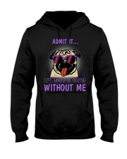 Pug admit it life would be boring without me Hooded Sweatshirt thumbnail