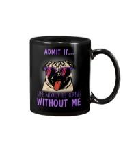 Pug admit it life would be boring without me Mug thumbnail