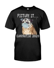 Picture It Quarantine 2020 pug Classic T-Shirt front