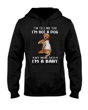 I'M TeLLING yOU i'm nOT A Dog My Mom Said I'M A Hooded Sweatshirt thumbnail