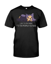 I Like To Stay Insde It'S Too Peopley chihuahua 1 Classic T-Shirt front