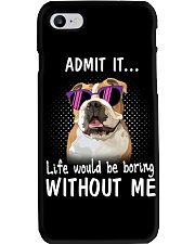 Bulldog admit it life would be boring without me Phone Case thumbnail