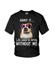 Bulldog admit it life would be boring without me Youth T-Shirt thumbnail