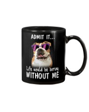 Bulldog admit it life would be boring without me Mug thumbnail