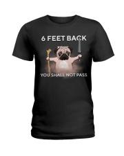 6 feet back you shall not pass Ladies T-Shirt thumbnail