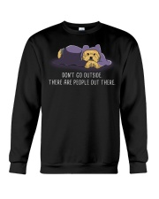 Don'T Go Outside There Are People Out There yorkie Crewneck Sweatshirt thumbnail