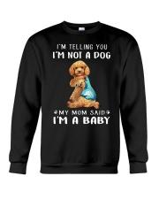 I'M TeLLING yOU i'm nOT A Dog My Mom Said I'M A Crewneck Sweatshirt thumbnail