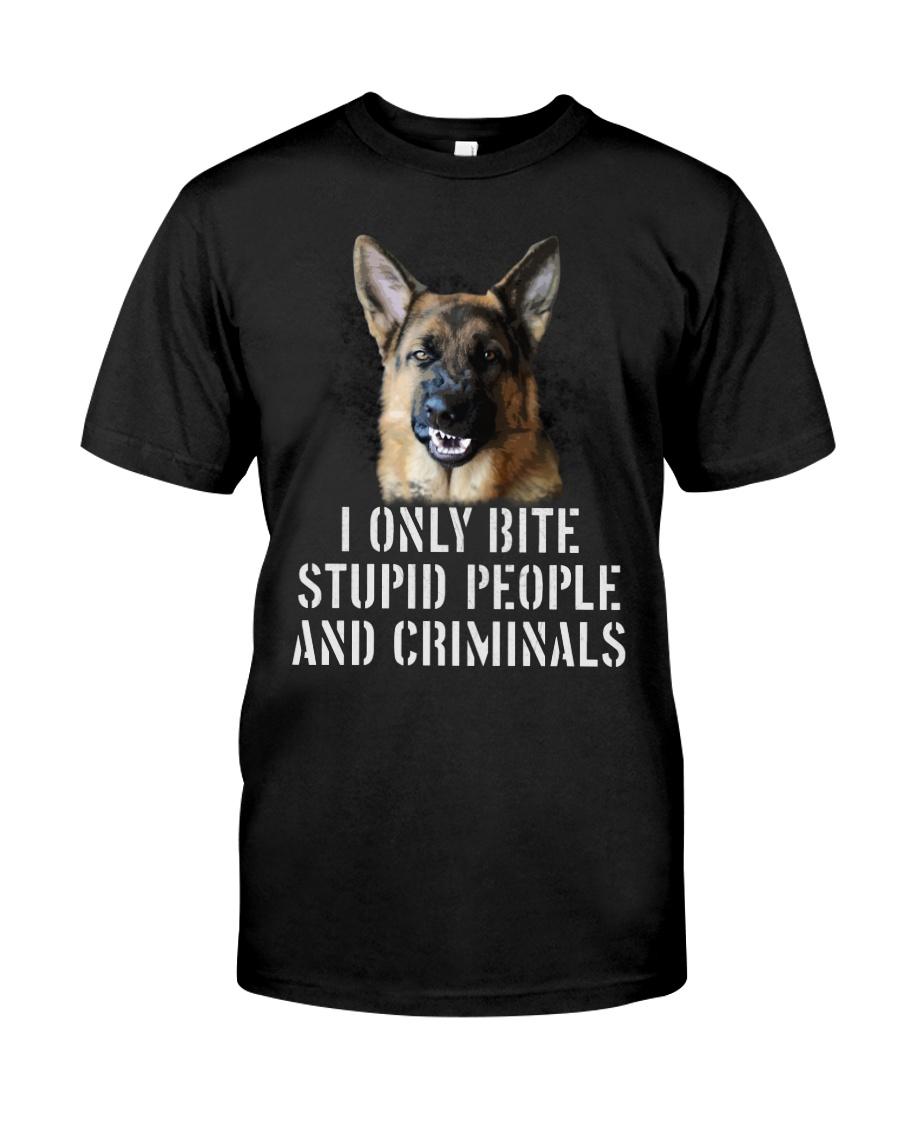 I Only Bite Stupid Peo Ple German Shepherd Crimina Classic T-Shirt