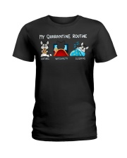 My Quarantine Routine husky4 Ladies T-Shirt thumbnail
