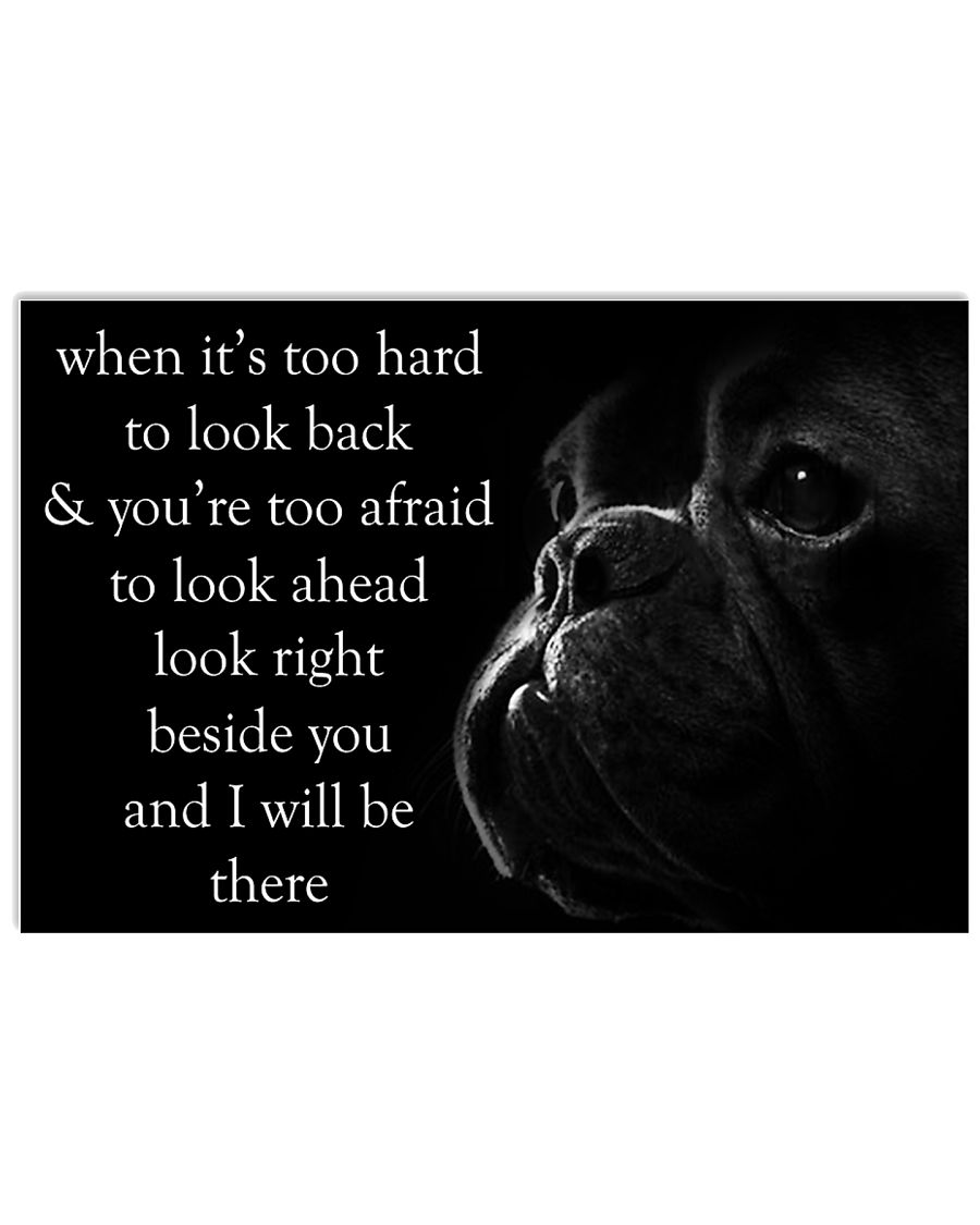 When It's Too Hard To Look Back Frenchie 24x16 Poster