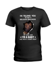 Im telling you im not a belgian malinois edition Ladies T-Shirt thumbnail