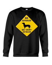 Be afreid be very afaid dachshund Crewneck Sweatshirt thumbnail