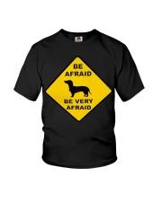 Be afreid be very afaid dachshund Youth T-Shirt thumbnail