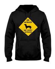 Be afreid be very afaid dachshund Hooded Sweatshirt thumbnail