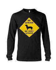 Be afreid be very afaid dachshund Long Sleeve Tee thumbnail
