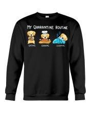 My Quarantine Routine Labrador Retriever3 Crewneck Sweatshirt thumbnail