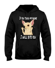 If you touch my phne i will bite you  Hooded Sweatshirt thumbnail