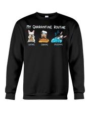 My Quarantine Routine frenchie4 Crewneck Sweatshirt thumbnail