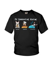 My Quarantine Routine frenchie4 Youth T-Shirt thumbnail