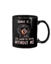 dachshund admit it life would be boring without me Mug thumbnail
