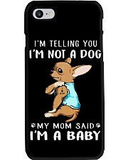 I'm Telling You I'M Not A Dog My Mom chihuahua  Phone Case thumbnail