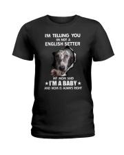 Im telling you im not a english setter edition Ladies T-Shirt thumbnail