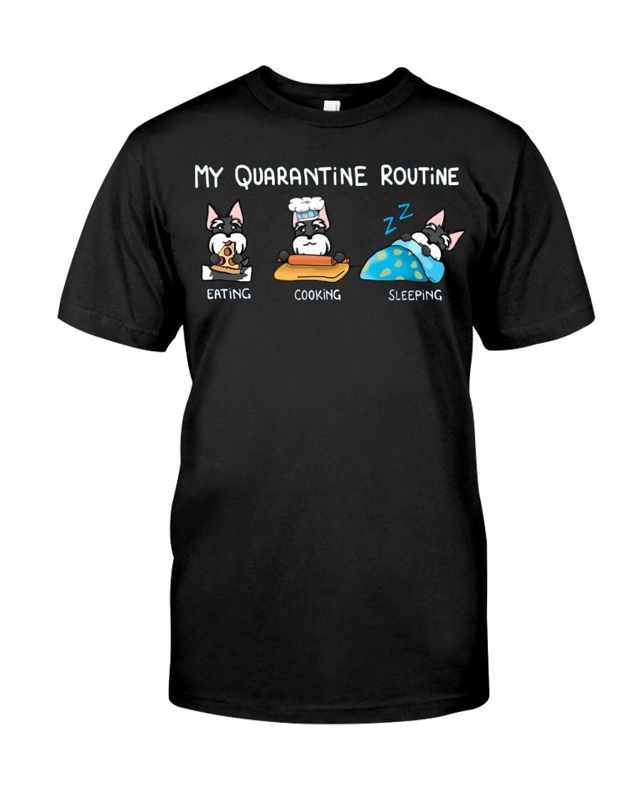 My Quarantine Routine schnauzer2 Classic T-Shirt