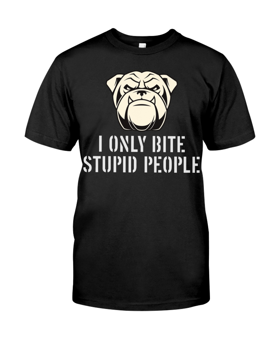 I only bite stupid people  Classic T-Shirt