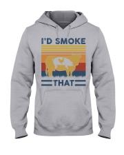 I'd Smoke That Hooded Sweatshirt thumbnail