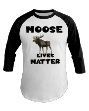 Moose Lives Matter Baseball Tee tile