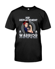 Hip Replacement Warrior Tee Classic T-Shirt front