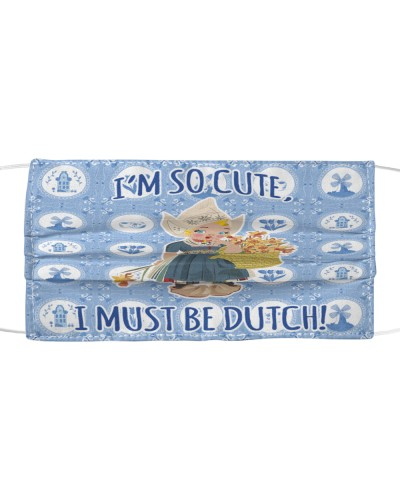 I'M SO CUTE I MUST BE DUTCH