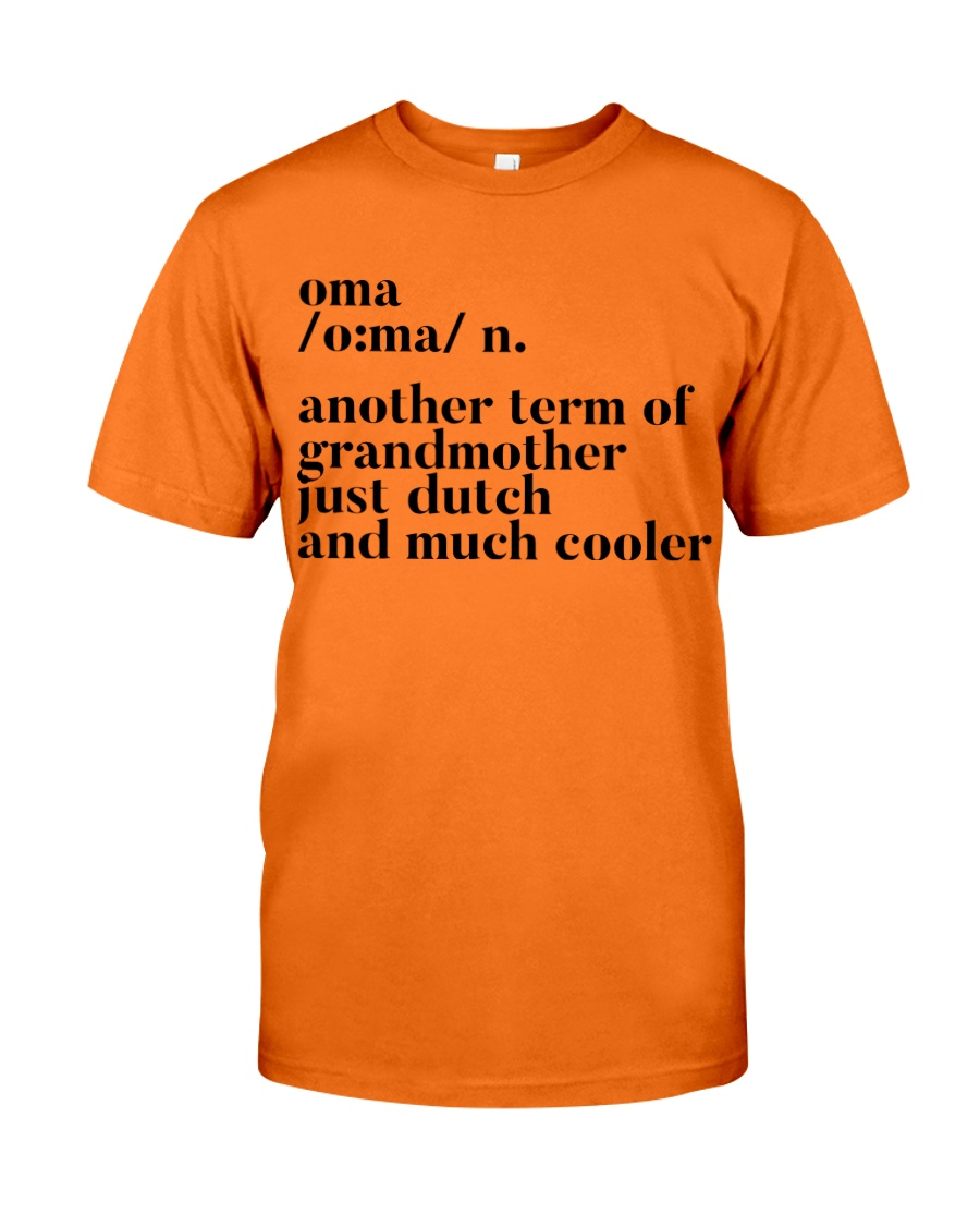 OMA ANOTHER TERM OF GRANDMOTHER JUST DUTCH Classic T-Shirt
