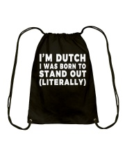 I'M DUTCH I WAS BORN TO STAND OUT  Drawstring Bag thumbnail