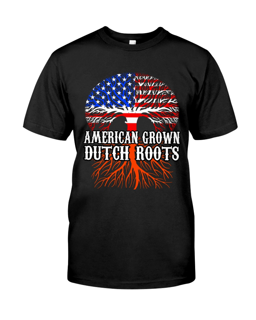 AMERICAN GROWN DUTCH ROOTS  Classic T-Shirt