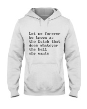 LET ME FOREVER BE KNOWN AS THE DUTCH THAT DOES Hooded Sweatshirt thumbnail