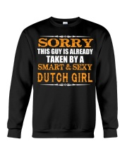 SORRY THIS GUY IS TAKEN BY A SMART AND SEXY DUTCH Crewneck Sweatshirt thumbnail