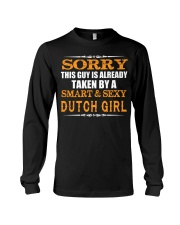 SORRY THIS GUY IS TAKEN BY A SMART AND SEXY DUTCH Long Sleeve Tee thumbnail