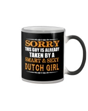 SORRY THIS GUY IS TAKEN BY A SMART AND SEXY DUTCH Color Changing Mug thumbnail