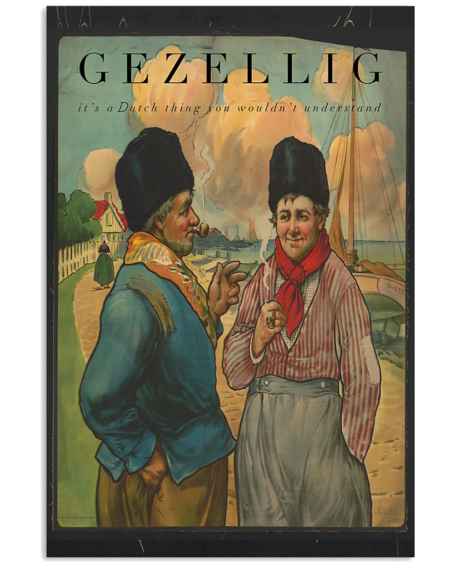 GEZELLIG IT'S A DUTCH THING YOU WOULDN'T UNDERSTA 16x24 Poster