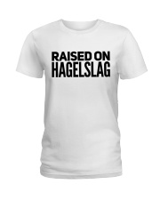 RAISED ON HAGELSLAG Ladies T-Shirt thumbnail