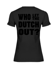WHO LET THE DUTCH OUT Premium Fit Ladies Tee thumbnail